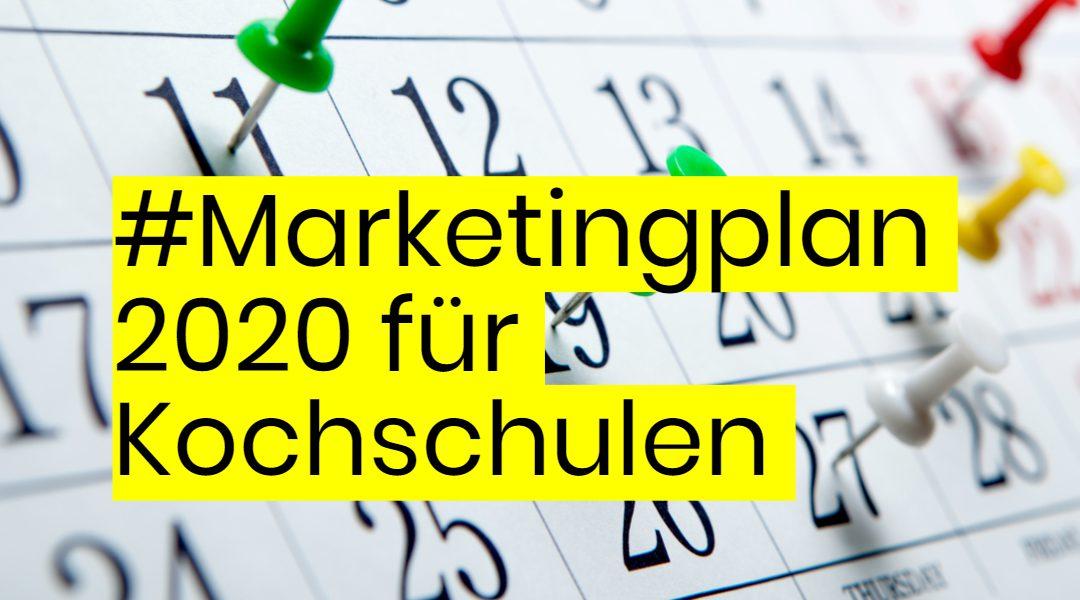 Marketingplan 2020 für Kochschulen